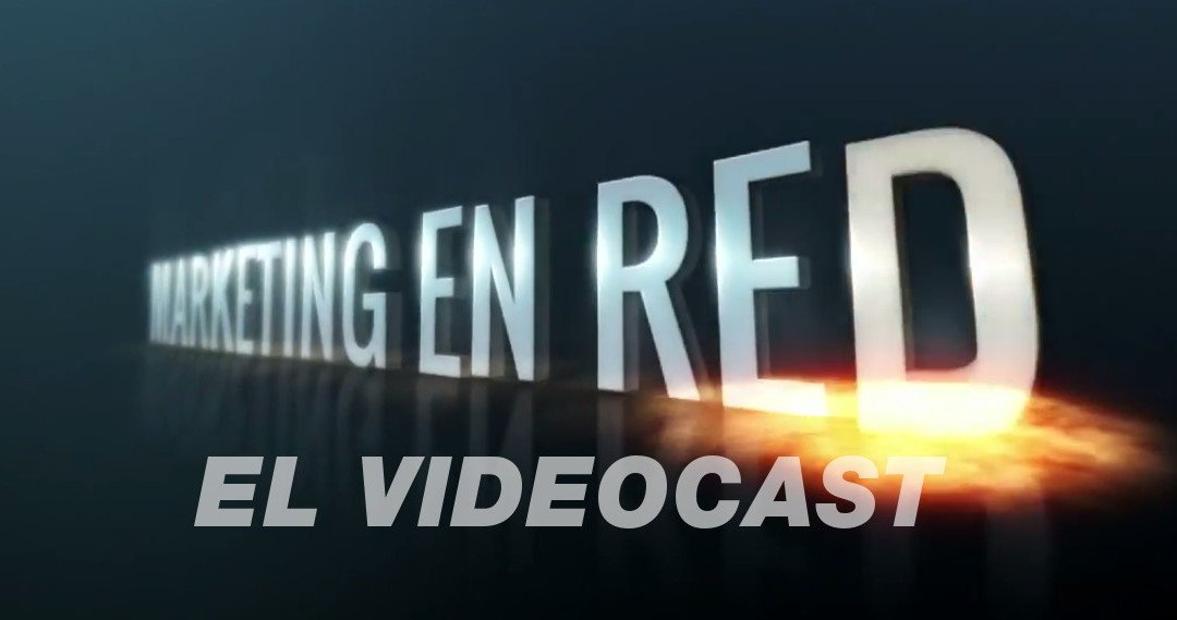 Marketing en Red, el videocast sobre Social Media