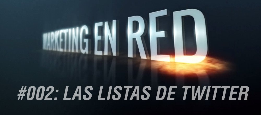 Las listas de Twitter en Marketing en Red #002